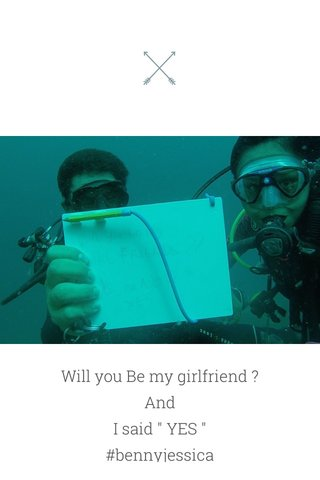 """Will you Be my girlfriend ? And I said """" YES """" #bennyjessica"""