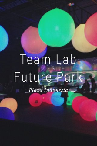 Team Lab Future Park Plaza Indonesia