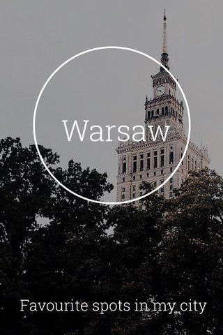 Warsaw Favourite spots in my city