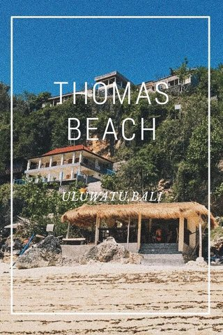 THOMAS BEACH ULUWATU,BALI