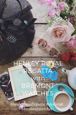 HENLEY ROYAL REGATTA with BREMONT WATCHES #henleyroyaltegatta #stelleruk #bremontwatches