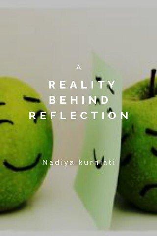 REALITY BEHIND REFLECTION Nadiya kurniati