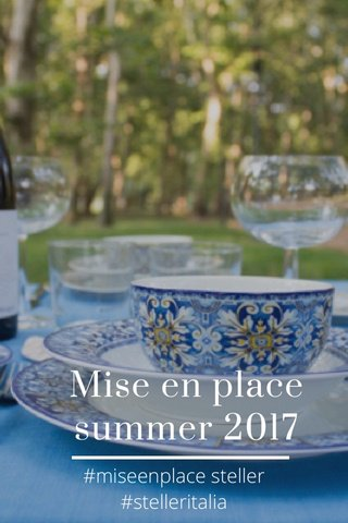 Mise en place summer 2017 #miseenplace steller #stelleritalia