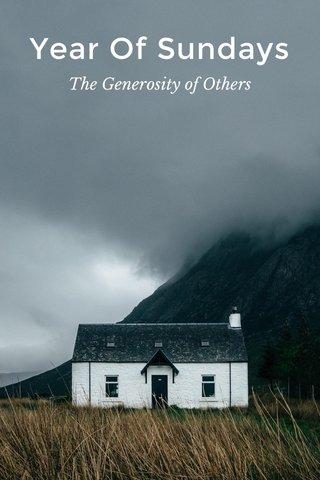 Year Of Sundays The Generosity of Others