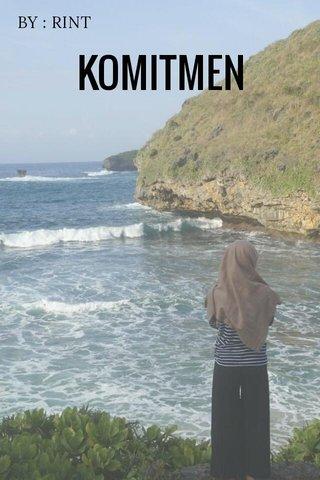 KOMITMEN BY : RINT