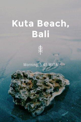 Kuta Beach, Bali Morning, 5.45 WITA