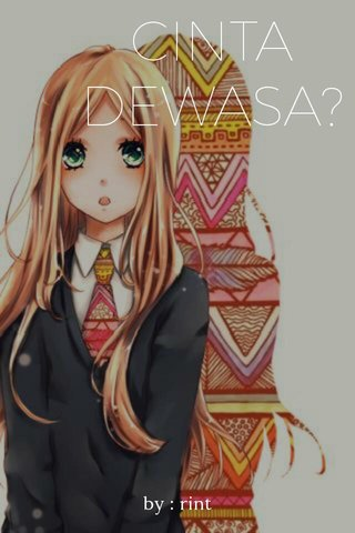 CINTA DEWASA? by : rint
