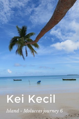 Kei Kecil Island - Moluccas journey 6