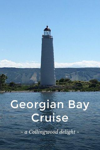 Georgian Bay Cruise ~ a Collingwood delight ~