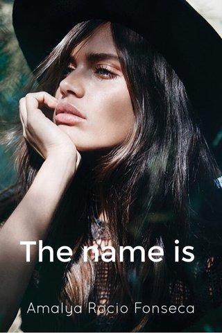 The name is Amalya Rocio Fonseca