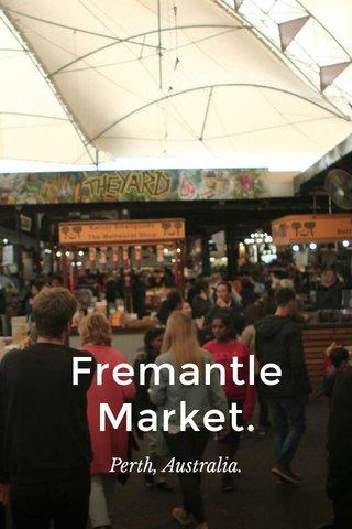 Fremantle Market. Perth, Australia.