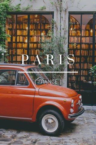 PARIS | FRANCE |