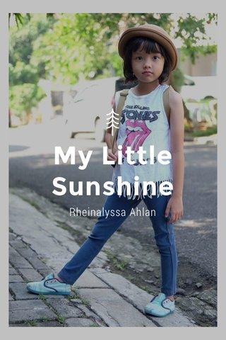 My Little Sunshine Rheinalyssa Ahlan