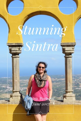 Stunning Sintra Sintra, Portugal June 2017