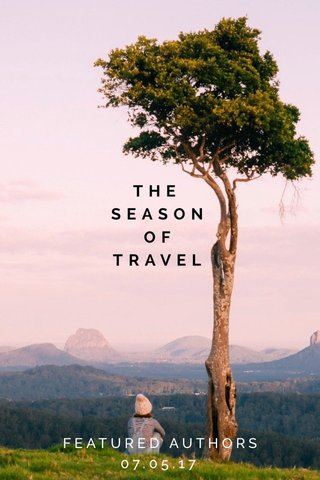 THE SEASON OF TRAVEL FEATURED AUTHORS 07.05.17
