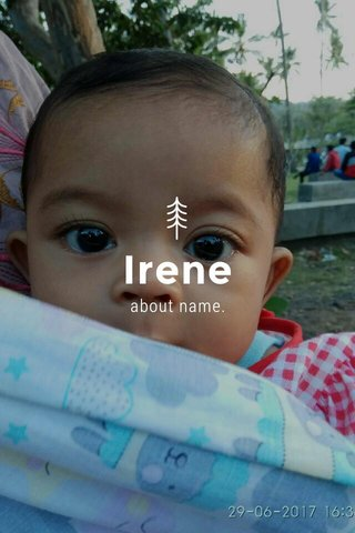 Irene about name.
