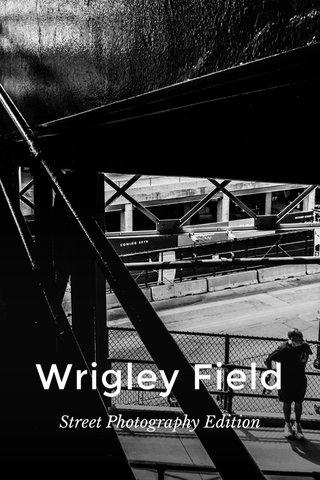 Wrigley Field Street Photography Edition