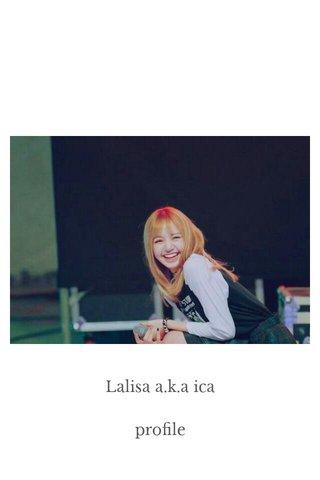 Lalisa a.k.a ica profile