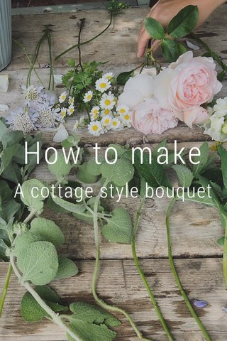 How to make A cottage style bouquet