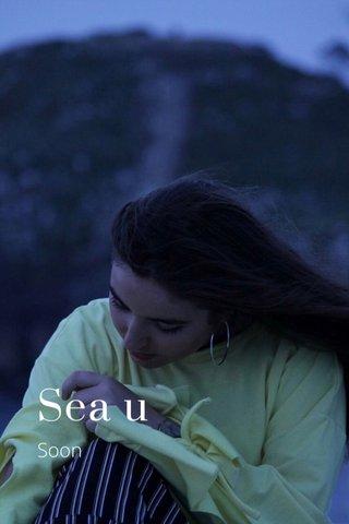 Sea u Soon