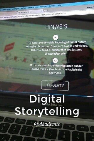 Digital Storytelling @Akademie