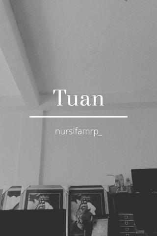 Tuan nursifamrp_