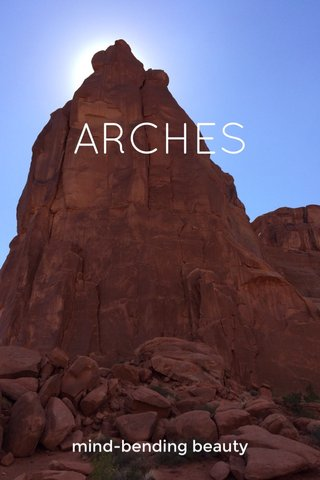ARCHES mind-bending beauty