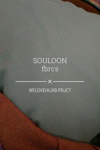 SOULOON fbrcs WELOVEHIJAB.PRJCT