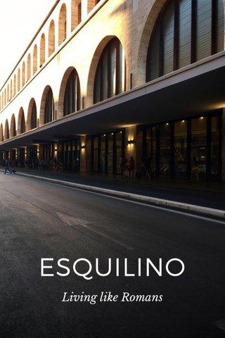 ESQUILINO Living like Romans