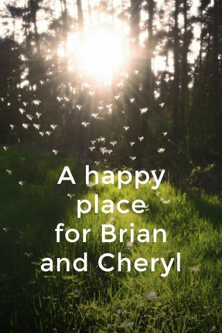 A happy place for Brian and Cheryl