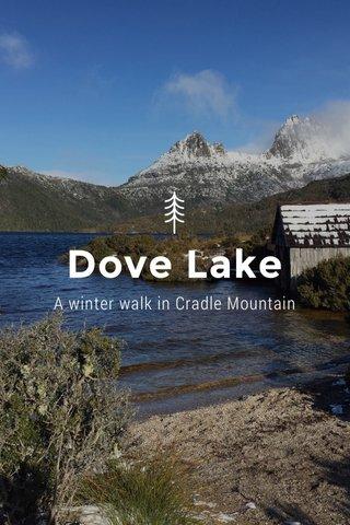Dove Lake A winter walk in Cradle Mountain