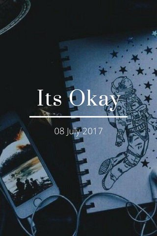 Its Okay 08 July 2017