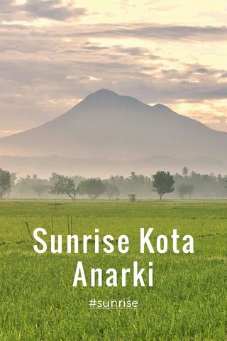 Sunrise Kota Anarki #sunrise