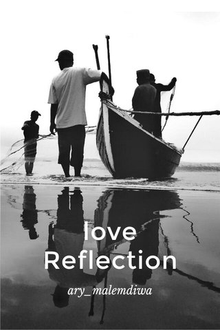 love Reflection ary_malemdiwa