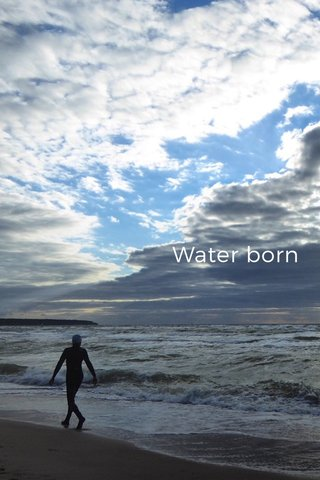Water born