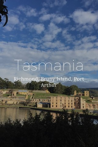 Tasmania Richmond, Bruny Island, Port Arthur
