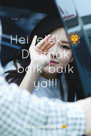 Hei jelek 🐒 Disimak baik-baik ya!!! to: si cowo pms 😃