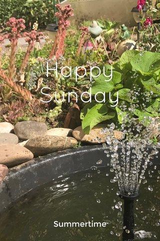 Happy Sunday Summertime