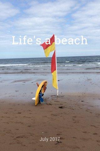 Life's a beach July 2017