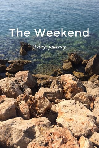 The Weekend 2 days journey