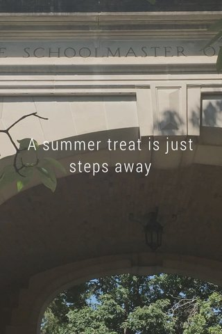 A summer treat is just steps away