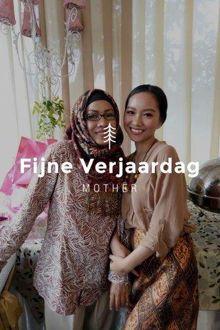 Fijne Verjaardag MOTHER
