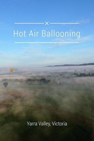 Hot Air Ballooning Yarra Valley, Victoria