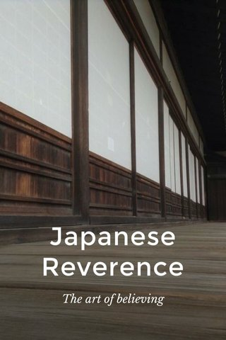Japanese Reverence The art of believing