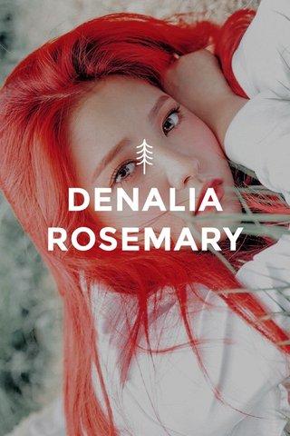 DENALIA ROSEMARY