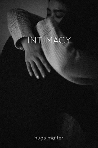 INTIMACY hugs matter