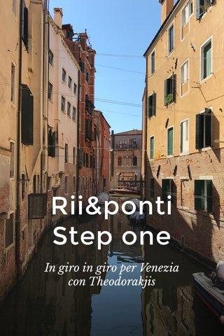 Rii&ponti Step one In giro in giro per Venezia con Theodorakjis