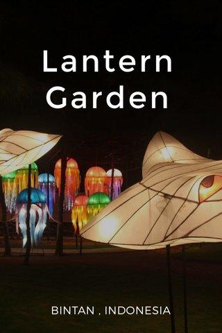 Lantern Garden BINTAN , INDONESIA