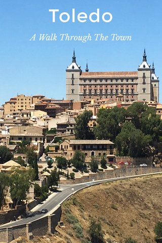 Toledo A Walk Through The Town