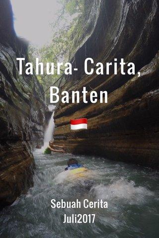 Tahura- Carita, Banten 🇮🇩 Sebuah Cerita Juli2017